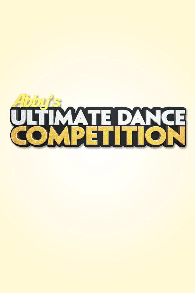 Watch Movie Abby's Ultimate Dance Competition - Season 1