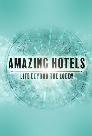 Watch Movie Amazing Hotels: Life Beyond the Lobby - Season 1
