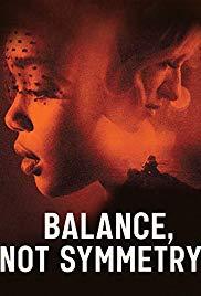 Watch Movie Balance, Not Symmetry