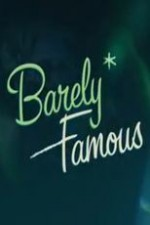 Watch Movie Barely Famous - Season 1