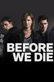 Watch Movie Before We Die - Season 1