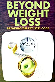 Watch Movie Beyond Weight Loss: Breaking the Fat Loss Code