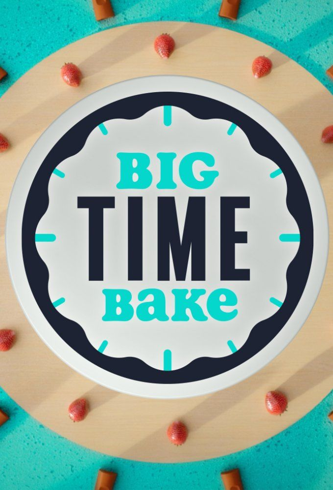Watch Movie Big Time Bake - Season 1
