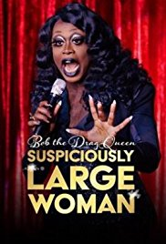 Watch Movie Bob the Drag Queen: Suspiciously Large Woman