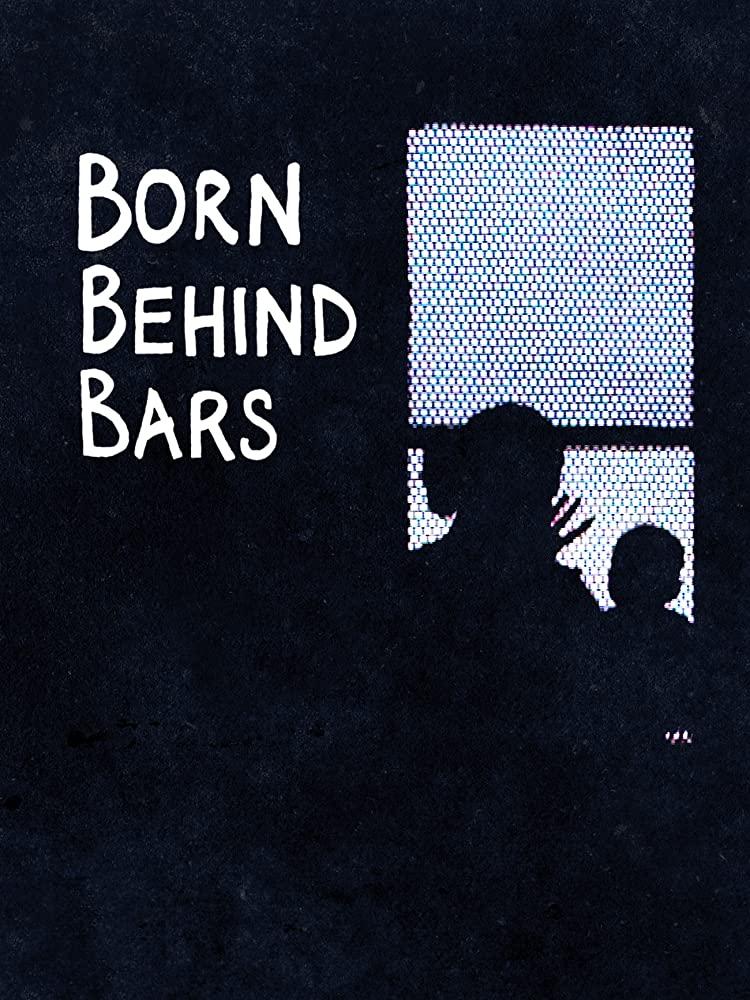 Watch Movie Born Behind Bars - Season 1