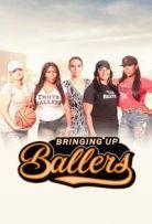 Watch Movie Bringing Up Ballers - Season 1