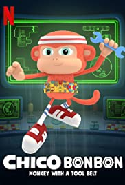 Watch Movie Chico Bon Bon: Monkey with a Tool Belt - Season 3