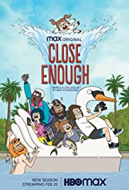 Watch Movie Close Enough - Season 2