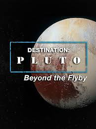 Watch Movie Destination: Pluto Beyond the Flyby