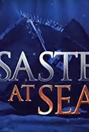 Watch Movie Disasters at Sea - Season 1