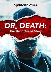 Watch Movie Dr. Death: The Undoctored Story - Season 1