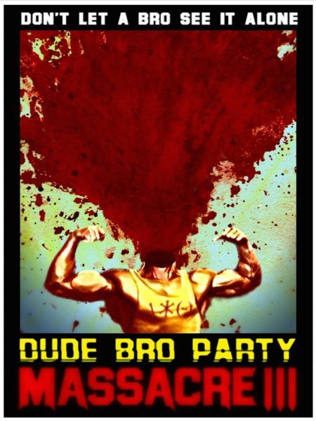 Watch Movie Dude Bro Party Massacre Iii