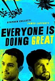 Watch Movie Everyone Is Doing Great - Season 1