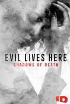 Watch Movie Evil Lives Here: Shadows of Death - Season 2