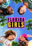 Watch Movie Florida Girls - Season 1