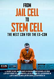 Watch Movie From Jail Cell to Stem Cell: the Next Con for the Ex-Con
