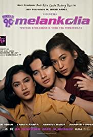 Watch Movie Generasi 90an: Melankolia