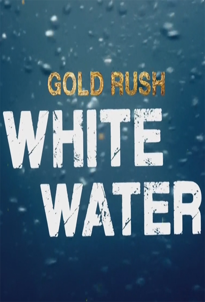 Watch Movie Gold Rush: White Water - Season 1