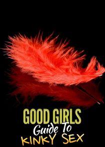 Watch Movie Good Girls' Guide to Kinky Sex - Season 1