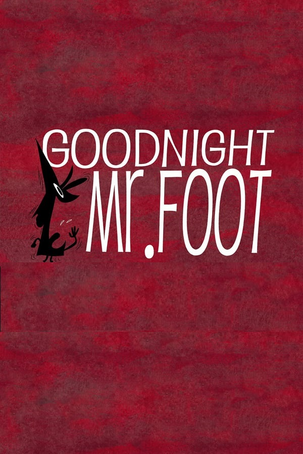 Watch Movie Goodnight, Mr. Foot