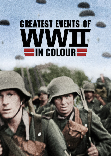 Watch Movie Greatest Events of World War II In Colour - Season 1