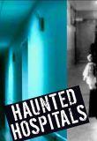 Watch Movie Haunted Hospitals - Season 1
