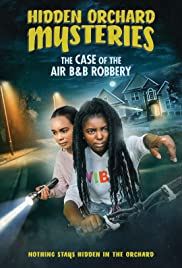 Watch Movie Hidden Orchard Mysteries: The Case of the Air B and B Robbery