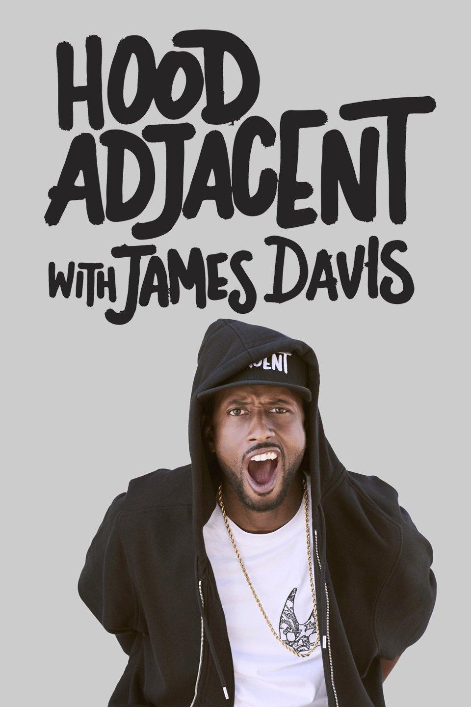 Watch Movie Hood Adjacent with James Davis - Season 01