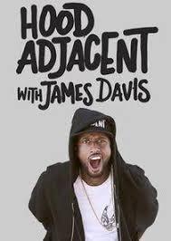 Watch Movie Hood Adjacent with James Davis - Season 1