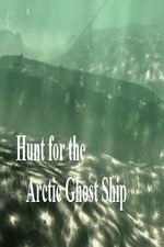 Watch Movie Hunt for the Arctic Ghost Ship