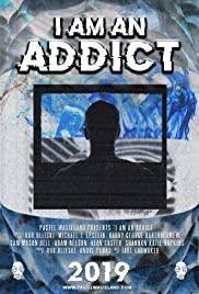 Watch Movie I Am an Addict