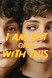 Watch Movie I Am Not Okay with This - Season 1