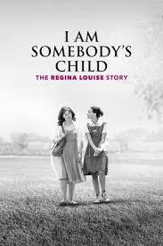 Watch Movie I Am Somebody's Child: The Regina Louise Story
