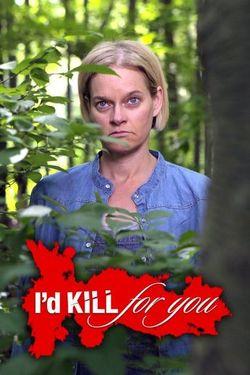Watch Movie I'd Kill for You - Season 2