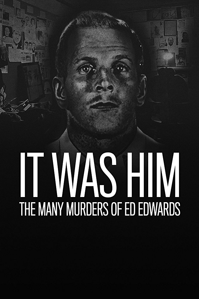 Watch Movie It Was Him: The Many Murders of Ed Edwards - Season 1