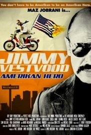 Watch Movie Jimmy Vestvood: Amerikan Hero