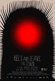 Watch Movie Kill It and Leave This Town