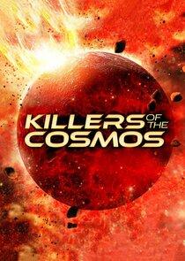 Watch Movie Killers of the Cosmos - Season 1