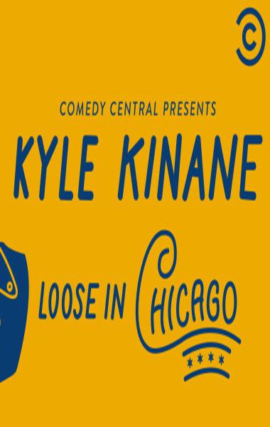 Watch Movie Kyle Kinane Loose in Chicago - Season 1
