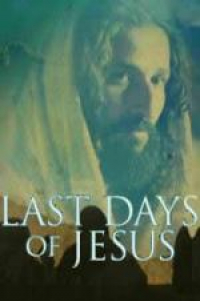 Watch Movie Last Days of Jesus