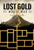 Watch Movie Lost Gold of World War II - Season 1