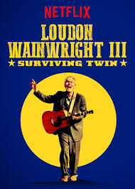 Watch Movie Loudon Wainwright III: Surviving Twin
