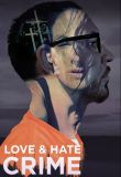 Watch Movie Love and Hate Crime - Season 1