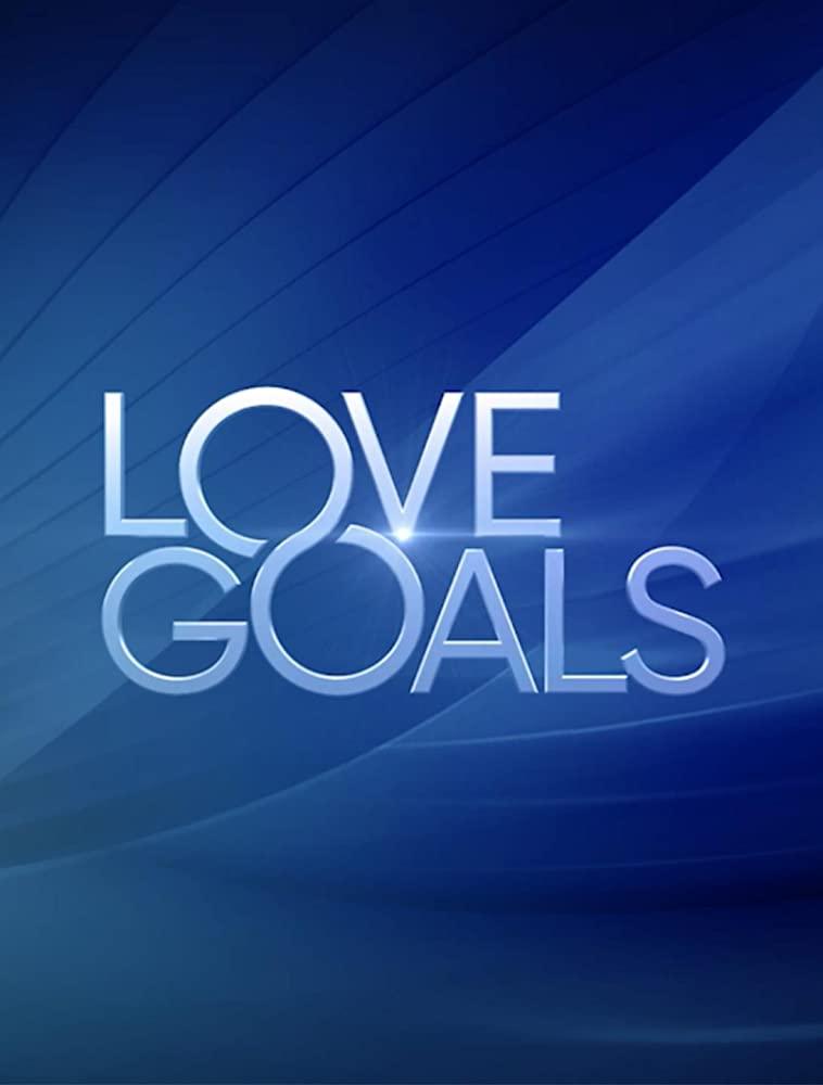 Watch Movie Love Goals - Season 1