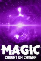 Watch Movie Magic Caught on Camera - Season 1