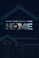 Watch Movie Make This Place Your Home - Season 1