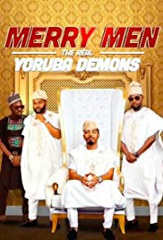 Watch Movie Merry Men: The Real Yoruba Demons