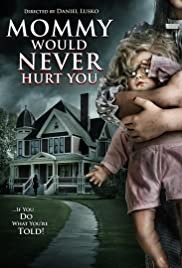 Watch Movie Mommy Would Never Hurt You