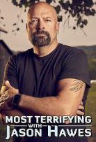 Watch Movie Most Terrifying with Jason Hawes - Season 1