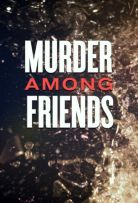 Watch Movie Murder Among Friends - Season 2